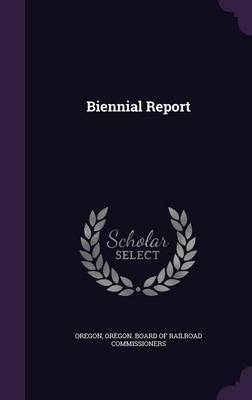 Biennial Report by . Oregon