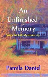 An Unfinished Memory by Pamila Daniel