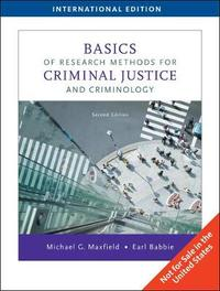 Basics of Research Methods for Criminal Justice and Criminology by Michael G Maxfield