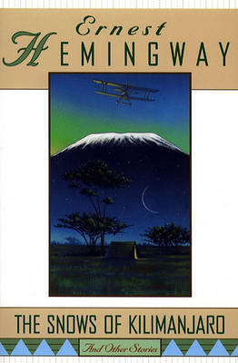 The Snows of Kilimanjaro and Other Stories by Ernest Hemingway