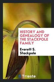 History and Genealogy of the Stackpole Family by Everett S Stackpole