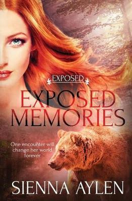 Exposed Memories by Sienna Aylen