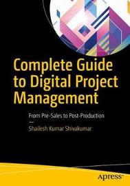 Complete Guide to Digital Project Management by Shailesh Kumar Shivakumar