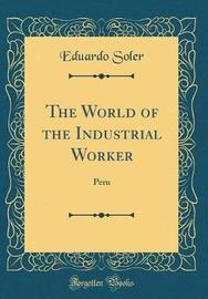 The World of the Industrial Worker by Eduardo Soler