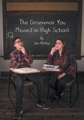 The Grammar You Missed in High School by Jim Molloy image