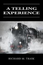 A Telling Experience by Richard M. Trask image