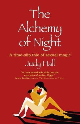 Alchemy of Night, The by Judy Hall
