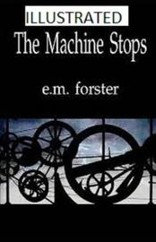 The Machine Stops Illustrated by Edward Morgan Forster image