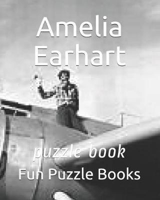 Amelia Earhart by Fun Puzzle Books