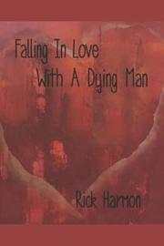 Falling In Love With A Dying Man by Rick Harmon image