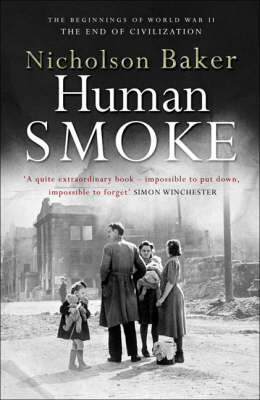 Human Smoke: The Beginnings of World War II, the End of Civilization by Nicholson Baker image