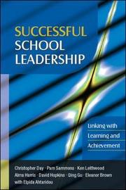 Successful School Leadership: Linking with Learning and Achievement by Christopher Day