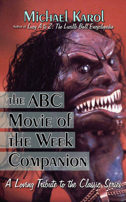 The ABC Movie of the Week Companion by Michael Karol image