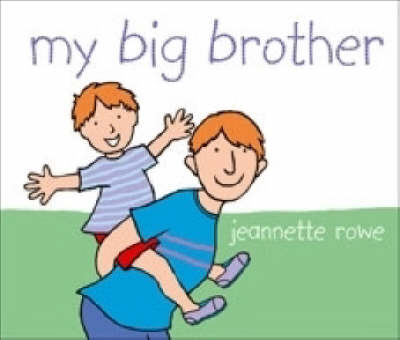 My Big Brother by Jeannette Rowe image