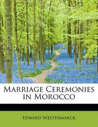Marriage Ceremonies in Morocco by Edward Westermarck