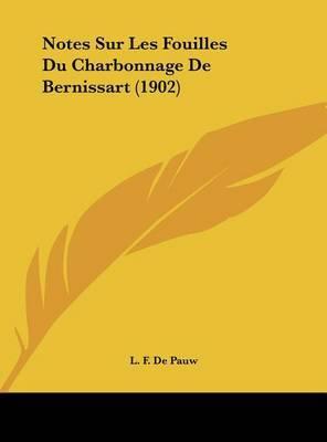 Notes Sur Les Fouilles Du Charbonnage de Bernissart (1902) by L F De Pauw image