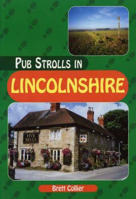 Pub Strolls in Lincolnshire by Brett Collier