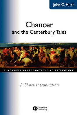 Chaucer and the Canterbury Tales by John C Hirsh