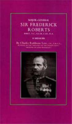 Major-General Sir Frederick S. Roberts Bart VC GCB CIE RA by Charles Rathbone Low