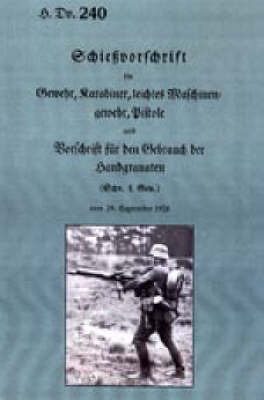Weapon Training for Rifle and Machine Gun 1931 by Publication H DV 240 Official Publication H DV 240