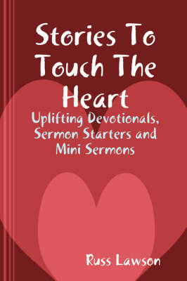 Stories To Touch The Heart by Russ Lawson