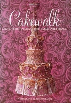 Cakewalk: Adventures in Sugar by Margaret Braun
