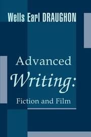 Advanced Writing by Wells Earl Draughon
