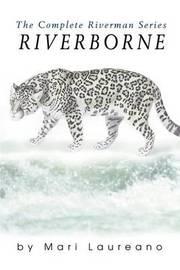 Riverborne: The Complete Riverman Series by Mari Laureano image