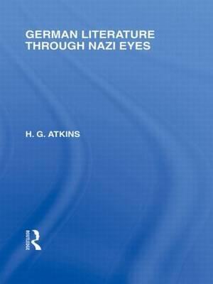 German Literature Through Nazi Eyes by G.H. Atkins image