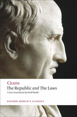 The Republic and The Laws by Marcus Tullius Cicero