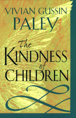 The Kindness of Children by Vivian Gussin Paley