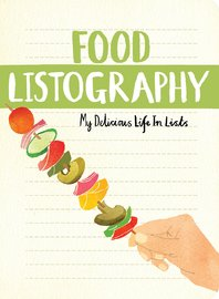 Food Listography: My Delicious Life in Lists by Lisa Nola