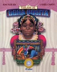 Tablado de Dona Rosita by Alma Flor Ada