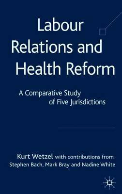 Labour Relations and Health Reform by K. Wetzel