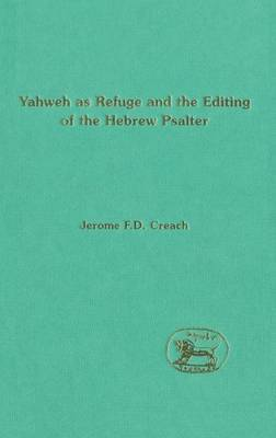 The Choice of Yahweh as Refuge and the Editing of the Hebrew Psalter by Jerome F.D. Creach image