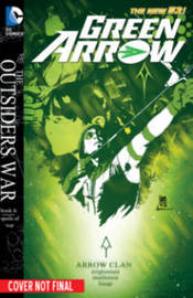 Green Arrow Volume 5 : The Outsiders War TP (The New 52) by Jeff Lemire