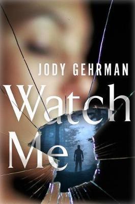 Watch Me by Jody Gehrman image
