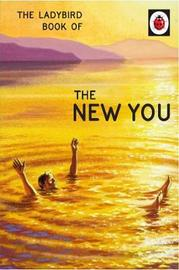 The Ladybird Book of The New You by Jason Hazeley