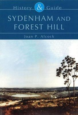 Sydenham and Forest Hill by Joan P. Alcock