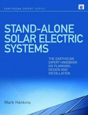 Stand-alone Solar Electric Systems by Mark Hankins