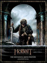 The Hobbit: The Definitive Movie Posters by Insight Editions