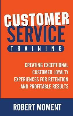 Customer Service Training by Robert Moment
