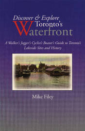 Discover & Explore Toronto's Waterfront by Mike Filey