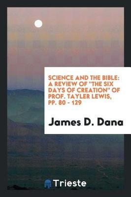 Science and the Bible by James D Dana image