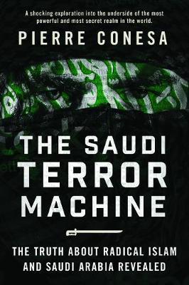 The Saudi Terror Machine by Pierre Conesa