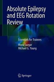 Absolute Epilepsy and EEG Rotation Review by Mona Sazgar