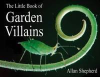 The Little Book of Garden Villains by Allan Shepherd image