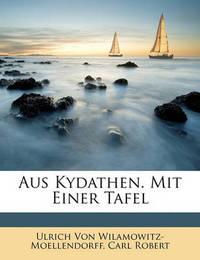 Aus Kydathen. Mit Einer Tafel by Carl Robert