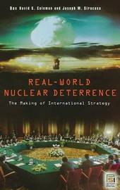 Real-World Nuclear Deterrence by David G Coleman