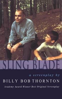 Slingblade by Billy Bob Thornton